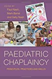 img - for Paediatric Chaplaincy: Principles, Practices and Skills book / textbook / text book