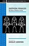 img - for Defining Females: The Nature of Women in Society (Cross-Cultural Perspectives on Women) book / textbook / text book