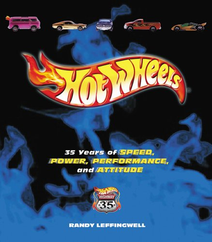 Hot Wheels: 35 Years of Speed, Power, Performance, and Attitude