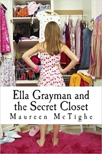 Ella Grayman And The Secret Closet: Maureen McTighe: 9781511415811:  Amazon.com: Books