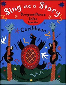 Book Sing Me a Story!: Song and Dance Stories from the Caribbean