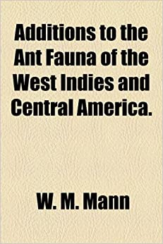 Book Additions to the Ant Fauna of the West Indies and Central America.