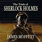 The Trials of Sherlock Holmes | James Moffett