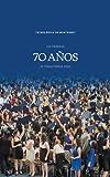 img - for Los primeros 70 a os de transformar vidas (Spanish Edition) book / textbook / text book