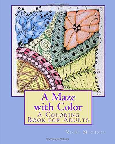 A Maze with Color: A Coloring Book for Adults