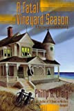 A Fatal Vineyard Season : A Martha's Vineyard Mystery