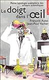 img - for Le doigt dans l' il: Petite typologie exemplaire des erreurs scientifiques (French Edition) book / textbook / text book