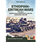 Ethiopian-Eritrean Wars. Volume 2: Eritrean War of Independence, 1988-1991 & Badme War, 1998-2001 (Africa@War Book 30)