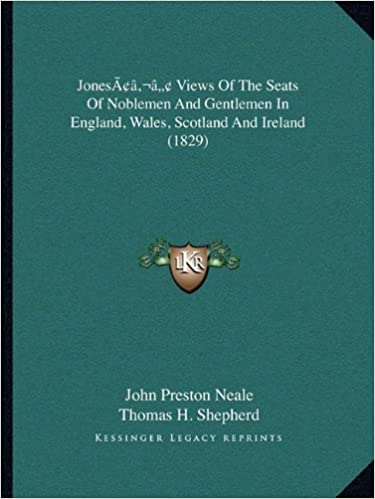 Book Jonesacentsa -A Cents Views of the Seats of Noblemen and Gentlemen in England, Wales, Scotland and Ireland (1829)