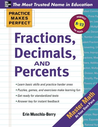 Practice Makes Perfect: Fractions, Decimals, and Percents (Practice Makes Perfect Series)