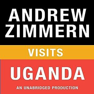 Andrew Zimmern Visits Uganda Audiobook