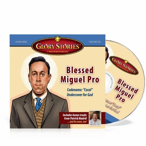Blessed Miguel Pro (Glory Stories)