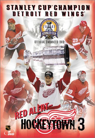 Red Alert - Hockeytown 3 - 2002 Stanley Cup Champion Detroit Red Wings - Official Enhanced - Draper Red Kris Wings