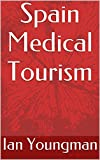 img - for Spain Medical Tourism book / textbook / text book