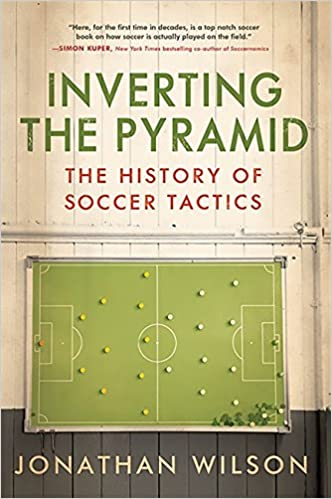 Inverting The Pyramid: The History of Soccer Tactics: Amazon.es: Jonathan Wilson: Libros en idiomas extranjeros