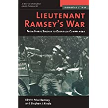 Lieutenant Ramsey's War: From Horse Soldier to Guerrilla Commander (Memories of War)