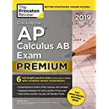 Cracking the AP Calculus AB Exam 2019, Premium Edition: 6 Practice Tests + Complete Content Review (College Test Preparation)