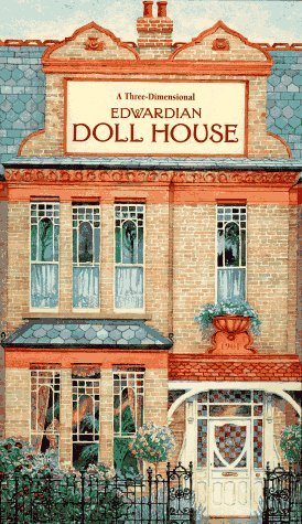 Edwardian Doll House: A Three-Dimensional Book