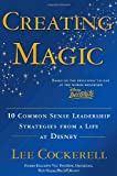 Book cover for Creating Magic: 10 Common Sense Leadership Strategies from a Life at Disney