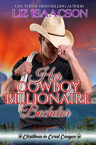 Pdf Religion Her Cowboy Billionaire Bachelor: An Everett Sisters Novel (Christmas in Coral Canyon Book 6)