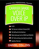 img - for Carrier Grade Voice Over IP (Professional Telecommunications) book / textbook / text book
