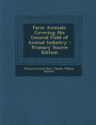 Farm Animals: Covering the General Field of Animal Industry