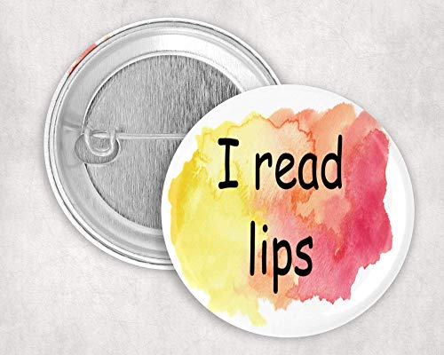 I Read Lips Button with Watercolor Background