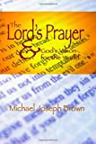 The Lord's Prayer and God's Vision for the World, Michael Brown, 1499186274