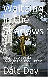 Waltzing in the Shadows: Information Leaks Through the Iron Curtain