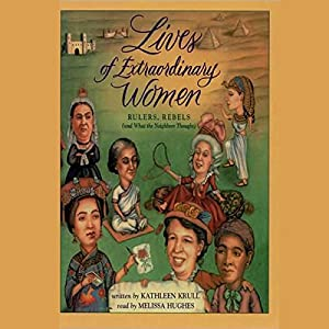 Lives of Extraordinary Women Audiobook