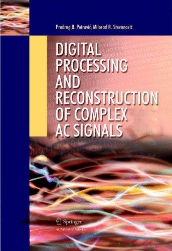 Digital Processing and Reconstruction of Complex Signals