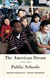 The American Dream and the Public Schools, Jennifer L. Hochschild and Nathan Scovronick, 0195176030