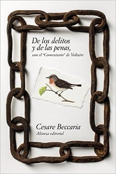 De Los Delitos Y De Las Penas. Con El Comentario De Voltaire por Cesare De Beccaria