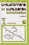 Chaudronnerie et tuyauteries industrielles : Tome 1, Conception