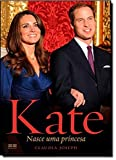 Kate. Nasce Uma Princesa - 8576845172