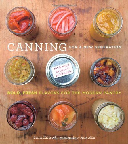 Canning for a New Generation: Bold, Fresh Flavors for the Modern Pantry (Canning Recipes Cookbook compare prices)