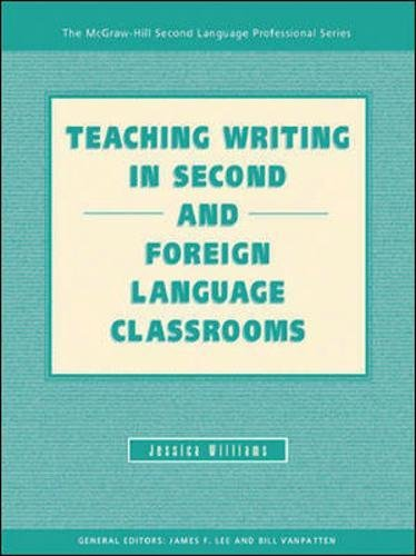 TEACHING WRITING IN SECOND AND FOREIGN LANGUAGE CLASSROOMS (Teaching Writing in Second & Foreign Language)