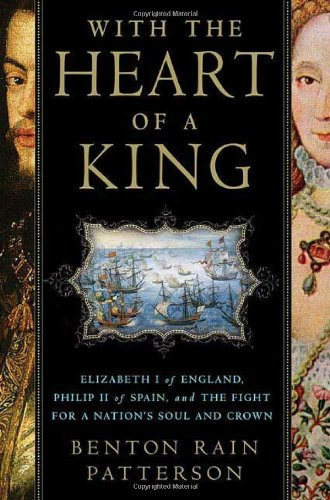 Download With the Heart of a King: Elizabeth I of England, Philip II of Spain, and the Fight for a Nation's Soul and Crown pdf