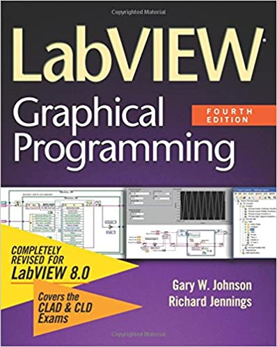 LabVIEW Graphical Programming: Gary W  Johnson, Richard Jennings