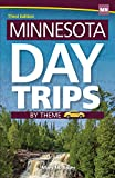 Minnesota Day Trips by Theme (Day Trip Series)