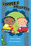 Diggers and Dumpers, Valerie Wilding, 1405222301