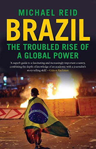 Brazil  The Troubled Rise Of A Global Power