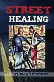 img - for Street Healing book / textbook / text book