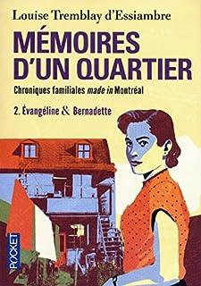 Mémoires d'un quartier : chroniques familiales made in Montréal 02 : Evangéline et Bernadette