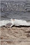 Waves Crashing, Wendy P. Jones, 1438936303