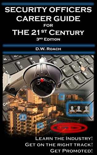 Security Officers Career Guide - For the 21st Century