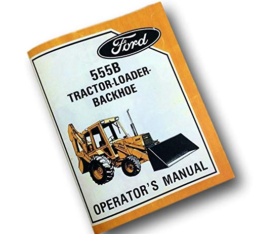 Ford 555B Tractor Loader Backhoe Operators Owners Manual Maintenance Operation