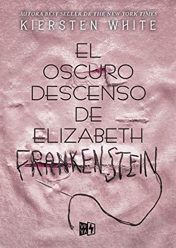 El oscuro descenso de Elizabeth Frankenstein - Kiersten White 51JZnpyRprL