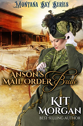 Anson's Mail-Order Bride: Montana Sky Series (The Jones's of Morgan's Crossing Book 1) ()