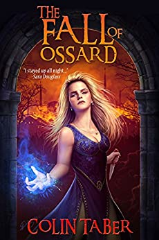 The Fall of Ossard (The Ossard Series Book 1) by [Taber, Colin]